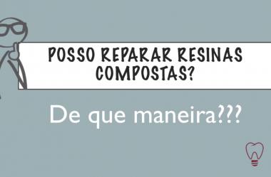 Reparação de Resinas Compostas