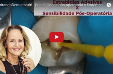 ID#6 – Sensibilidade pós-operatória x Sistemas adesivos