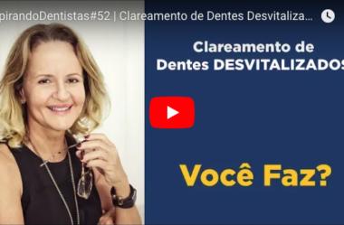 ID#52 – Clareamento de Dentes Desvitalizados – Você faz?