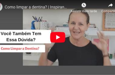ID#89 – Como limpar a dentina?