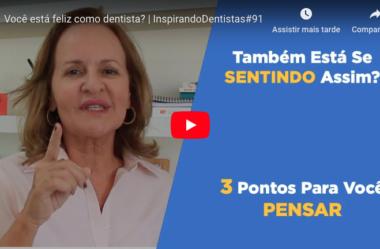 ID#91 – Você está feliz como dentista?