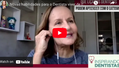 Novas habilidades para o Dentista viver de consultório